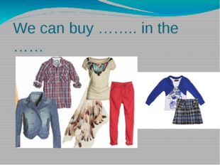 We can buy …….. in the ……