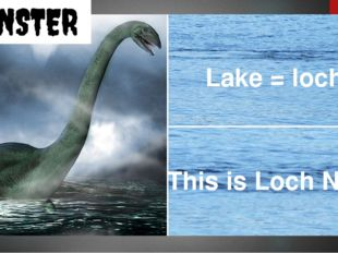 Lake = loch This is Loch Ness