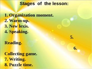 -0 1. Organization moment. 2. Warm-up. 3. New lexis. 4. Speaking. 5. Reading.