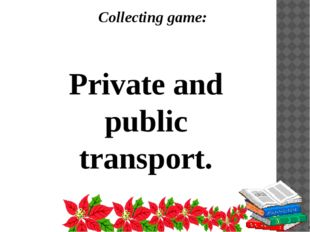 Collecting game: Private and public transport.
