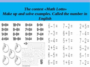 The contest «Math Lotto» Make up and solve examples. Called the number in En