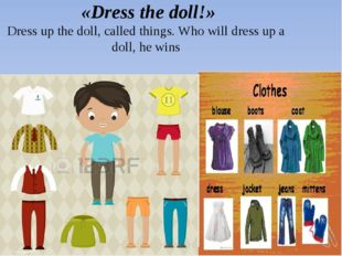 «Dress the doll!» Dress up the doll, called things. Who will dress up a doll