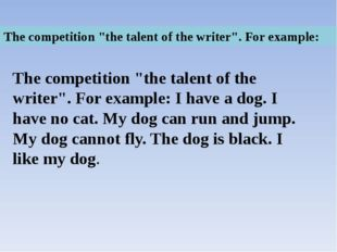 "The competition ""the talent of the writer"". For example: The competition ""the"