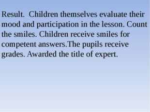 Result. Children themselves evaluate their mood and participation in the less