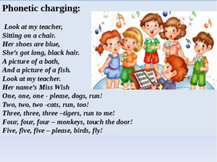 Phonetic charging:  Look at my teacher,                  Sitting on a chair.