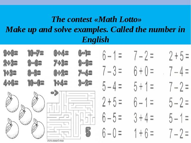 The contest «Math Lotto» Make up and solve examples. Called the number in En...