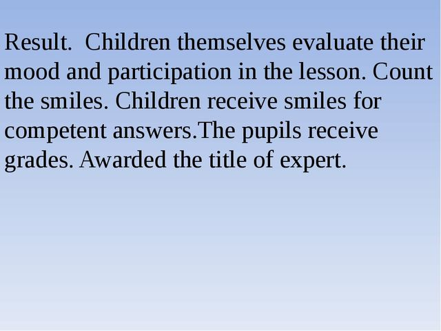 Result. Children themselves evaluate their mood and participation in the less...