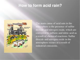How to form acid rain? The main cause of acid rain in the atmosphere is the p