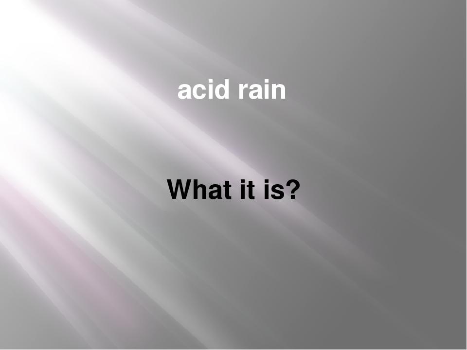 acid rain What it is?