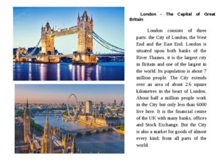 London - The Capital of Great Britain London consists of three parts: the Ci