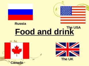 Food and drink Russia The UK The USA Canada