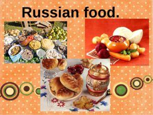 Russian food.