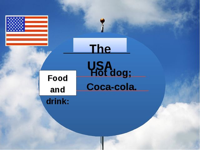 Food and drink: The USA Hot dog; Coca-cola.
