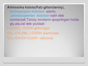 Aminosirka kislota(Rat)-glitsin(tarixiy), Aminopropion kislotasi- alanin, ami