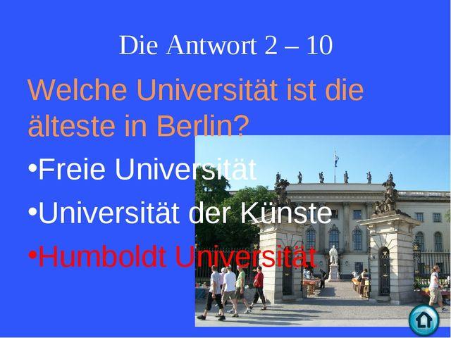 Die Antwort 2 – 10 Welche Universität ist die älteste in Berlin? Freie Univer...