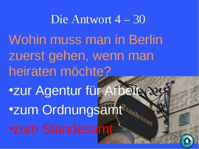 Die Antwort 4 – 30 Wohin muss man in Berlin zuerst gehen, wenn man heiraten m...