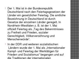 Der 1.Mai ist in der Bundesrepublik Deutschland nach den Feiertagsgesetzen d