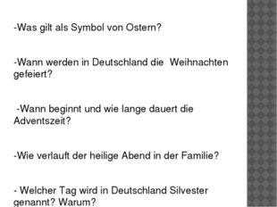 -Was gilt als Symbol von Ostern? -Wann werden in Deutschland die Weihnachten