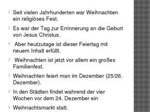 Seit vielen Jahrhunderten war Weihnachten ein religiöses Fest. Es war der Tag