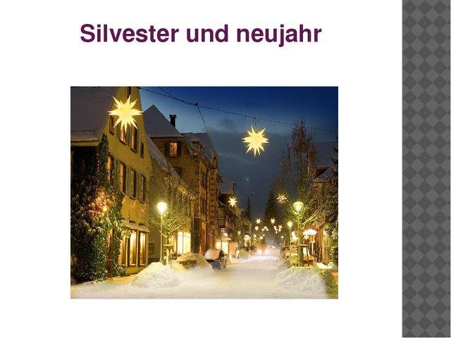 Silvester und neujahr
