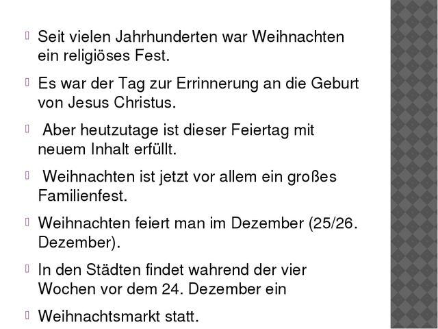 Seit vielen Jahrhunderten war Weihnachten ein religiöses Fest. Es war der Tag...
