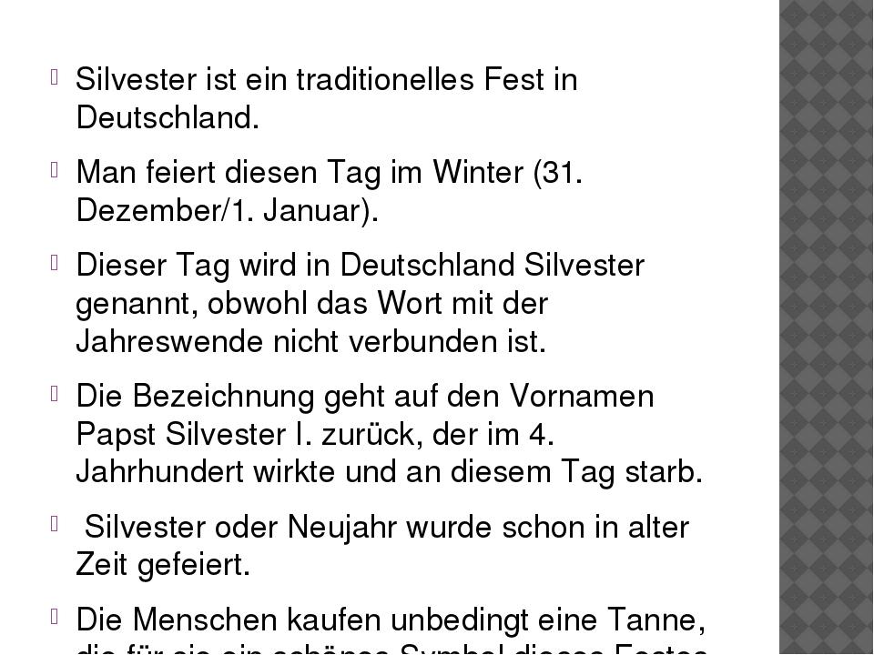 Silvester ist ein traditionelles Fest in Deutschland. Man feiert diesen Tag i...