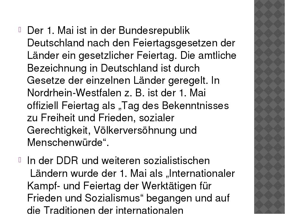 Der 1.Mai ist in der Bundesrepublik Deutschland nach den Feiertagsgesetzen d...