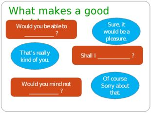What makes a good neighbour? Would you be able to __________ ? Sure, it would