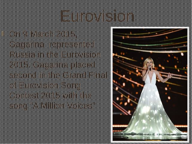 Eurovision On 9 March 2015, Gagarina  represented Russia in the Eurovision 20...