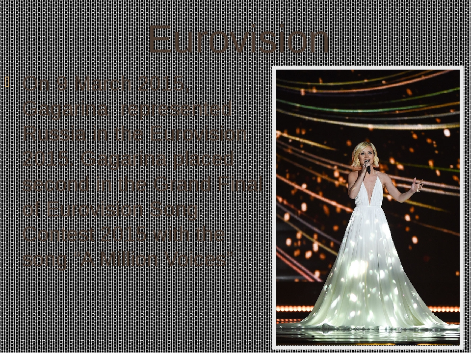 Eurovision On 9 March 2015, Gagarina represented Russiain theEurovision 20...