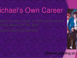 Michael's Own Career Started his own career in 1979 and recorded the first al