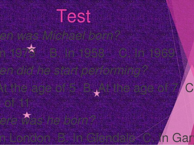 Test When was Michael born? A. In 1979 B. In 1958 C. In 1969 When did he sta...