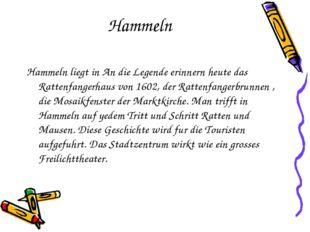 Hammeln Hammeln liegt in An die Legende erinnern heute das Rattenfangerhaus v