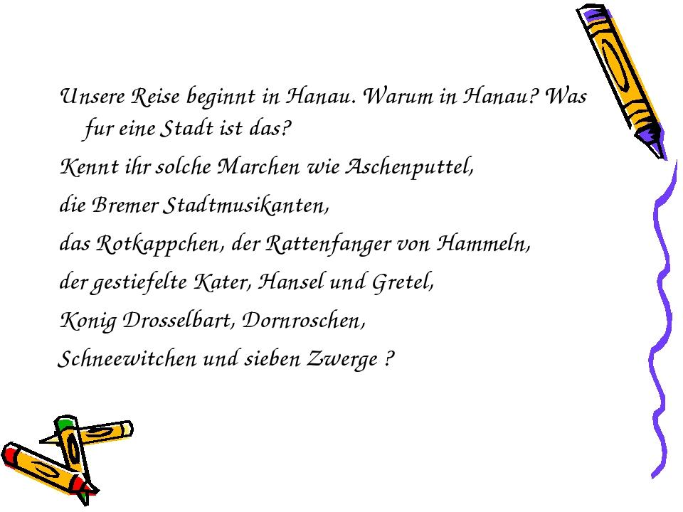 Unsere Reise beginnt in Hanau. Warum in Hanau? Was fur eine Stadt ist das? Ke...