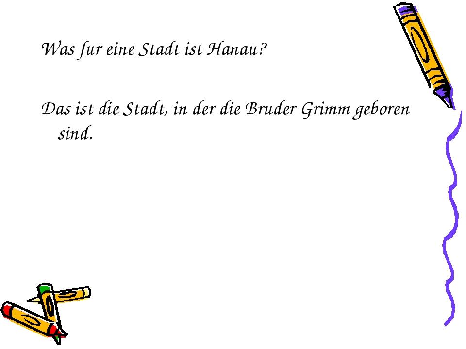 Was fur eine Stadt ist Hanau? Das ist die Stadt, in der die Bruder Grimm gebo...