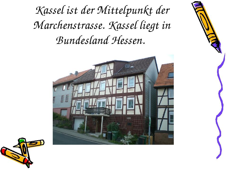 Kassel ist der Mittelpunkt der Marchenstrasse. Kassel liegt in Bundesland He...