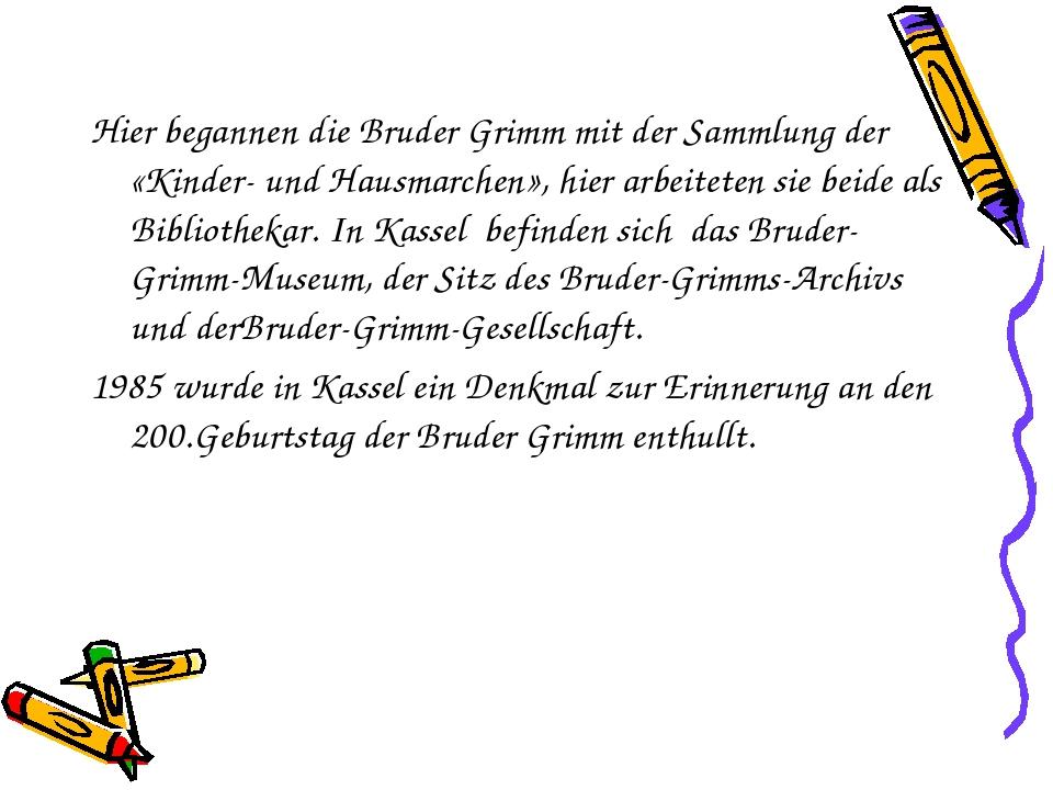 Hier begannen die Bruder Grimm mit der Sammlung der «Kinder- und Hausmarchen»...