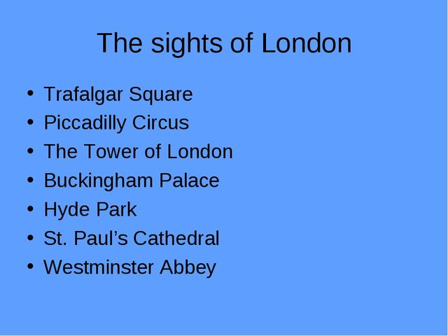The sights of London Trafalgar Square Piccadilly Circus The Tower of London B...