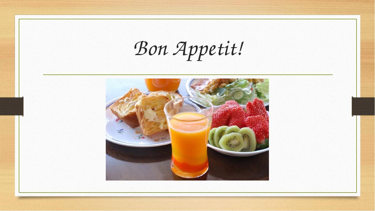 Bon Appetit!