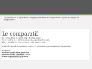 Le comparatif et le superlatif sont employés pour établir une comparaison. On