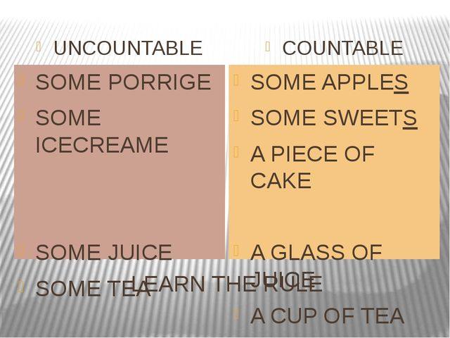 LEARN THE RULE UNCOUNTABLE COUNTABLE SOME PORRIGE SOME ICECREAME SOME JUICE S...