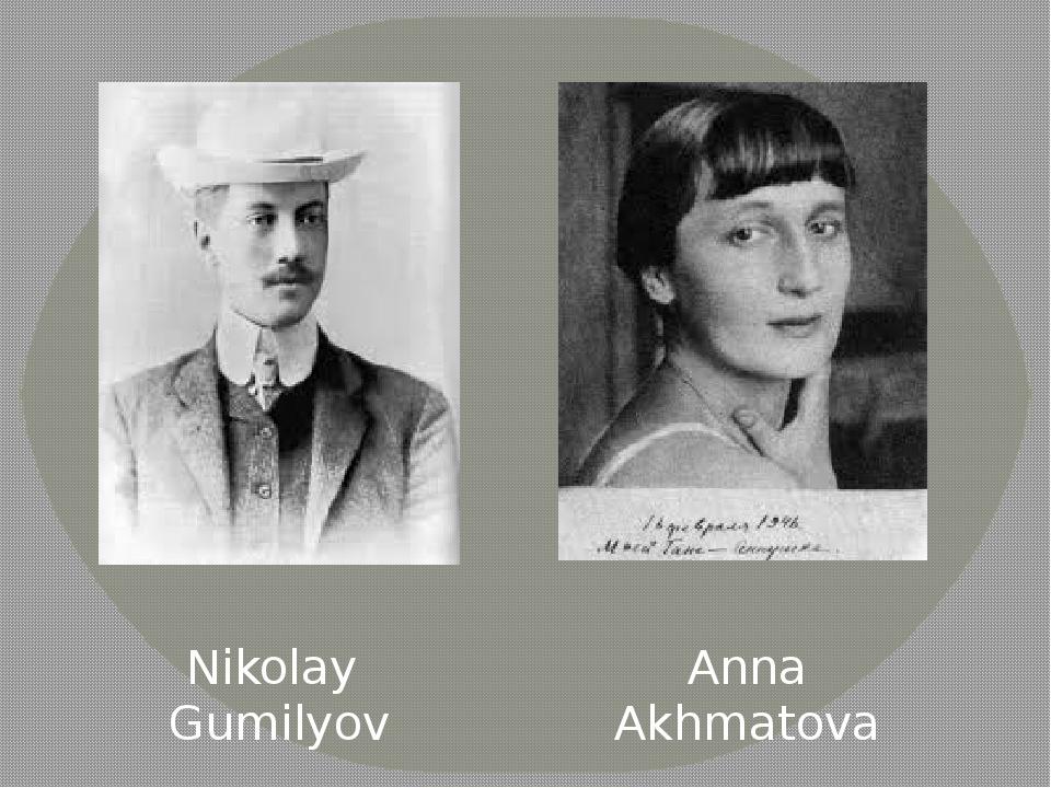 Nikolay Gumilyov Anna Akhmatova