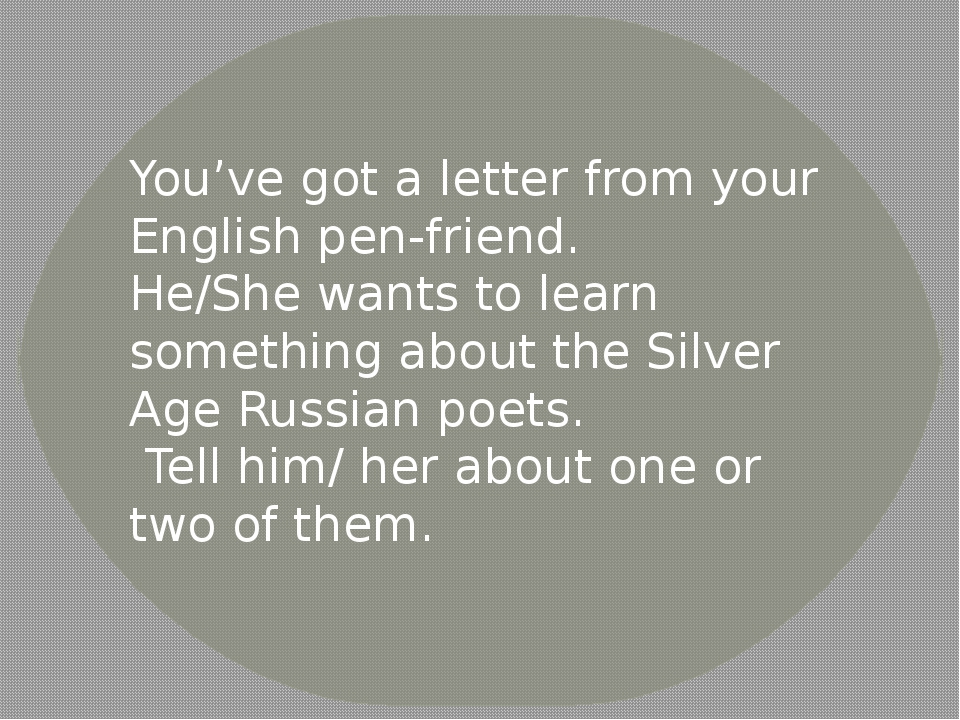 You've got a letter from your English pen-friend. He/She wants to learn somet...