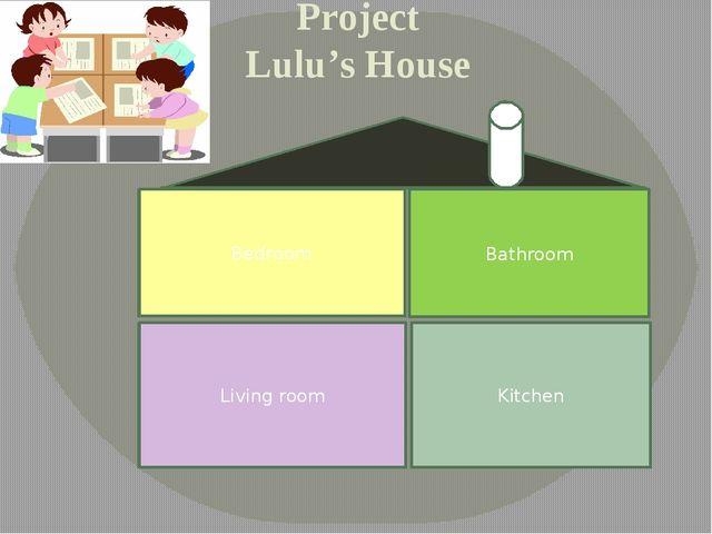 Project Lulu's House Bedroom Bathroom Living room Kitchen
