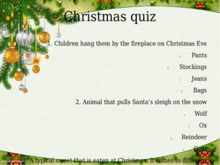 Christmas quiz 1. Children hang them by the fireplace on Christmas Eve Pants