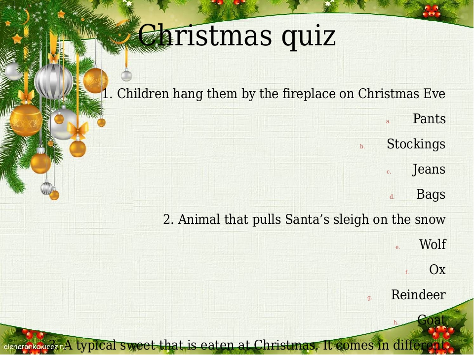 Christmas quiz 1. Children hang them by the fireplace on Christmas Eve Pants...