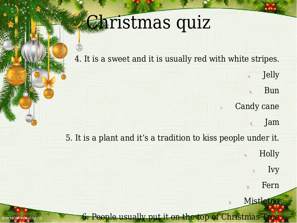 Christmas quiz 4. It is a sweet and it is usually red with white stripes. Jel...