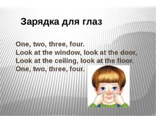 One, two, three, four. Look at the window, look at the door, Look at the cei