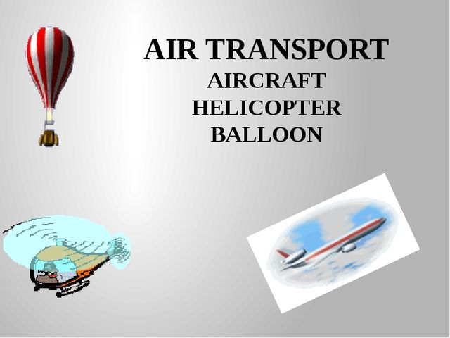 AIR TRANSPORT AIRCRAFT HELICOPTER BALLOON
