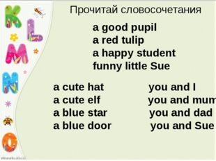 a good pupil a red tulip a happy student funny little Sue Прочитай словосочет
